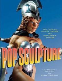 Pop Sculpture:如何创建动作玩偶和收藏雕像/原版现货