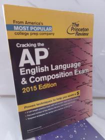 Cracking the AP English Language&Composition Exam, 2015 Edition