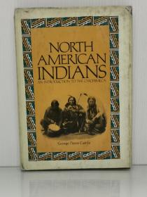 北美印第安人:奇奇梅克人导论   North American Indians: An introduction to the Chichimeca by George Pierre Castile(印第安人研究)英文原版书