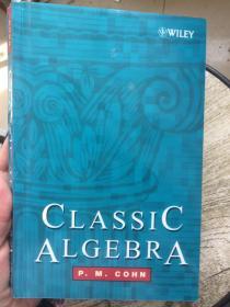 现货 Classic Algebra 英文原版 经典代数  基础代数   卡恩(Cohn,P.M.)