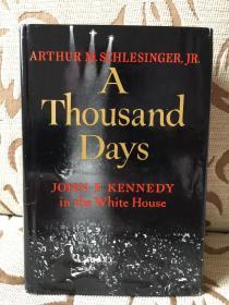 A Thousand Days: John F. Kennedy in the White House by Arthur M. Schlesinger Jr. - 小阿瑟 史莱辛格 《肯尼迪白宫一千天》馆藏精装本 厚重