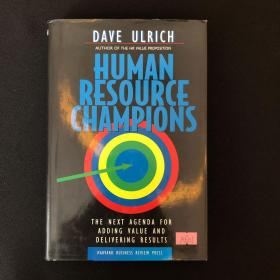 Human Resource Champions:The Next Agenda for Adding Value and Delivering Results