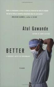 Better:A Surgeon's Notes on Performance