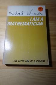 控制论的创始人 Norbet Wiener . I Am a Mathematician