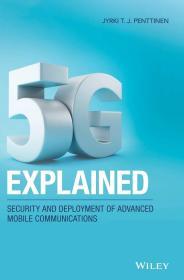 预订2周到货 5G Explained: Security and Deployment of Advanced Mobile Communications  英文原版 5G移动通信网络 5G移动通信系统 5G通信系统 Jyrki T. J. Penttinen  物联网通信安全及解决方案  LTE/SAE网络部署实用指南 于尔基T. J. 潘蒂宁