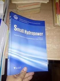Small Hydropower:A Textbook Specially Designed for Training Workshops in TCDC Program【附送 光盘】