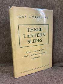Three Lantern Slides(约翰·温特里奇《三张幻灯片》,难找的书话作品,布面精装难得带护封,1949年美国初版)