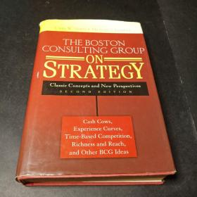The Boston Consulting Group on Strategy:Classic Concepts and New Perspectives