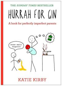 英文原版书 干杯 我们都是不完美父母1 精装 Hurrah for Gin: A book for perfectly imperfect parents Katie Kirby