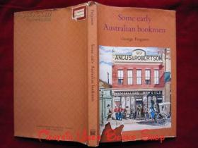 Some Early Australian Bookmen: Numbered Limited Edition(英语原版 精装本)一些早期的澳大利亚书商:编号限量版
