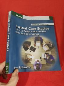 Instant Case Studies: How to Design, Adapt, and Use Case Studies in Training    (16开)  【详见图】