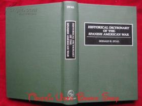 Historical Dictionary of the Spanish American War(英语原版 精装本)美西战争历史词典