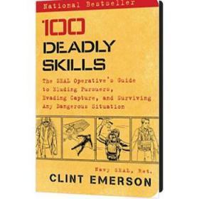 英文原版 100 Deadly Skills :海豹突击队100项致命技能:躲避追捕及如何在危险的情况下生存 实用指南