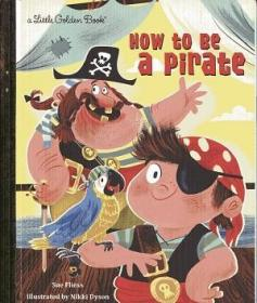 How to Be a Pirate (Little Golden Book)-立体书,如何做海盗(小金书)