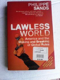 Lawless World: America and the Making and Breaking of Global Rules        英文原版      无法无天的世界:当代国际法的产生与破灭
