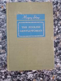 《The Foolish Gentlewoman》1948年美国原版希见私藏干净