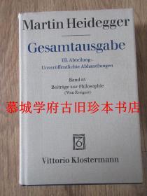 """【第一版】【德文原版】布面精装/书衣《海德格尔全集》第二部分(未刊稿)第65册《哲学论稿(""""发生""""论)》(公认为海德格尔继《存在与时间》之后最重要的著作)MARTIN HEIDEGGER: GESAMTAUSGABE 3. ABT. UNVERÖFFENTLICHTE ABHANDLUNGEN BAND 65: BEITRÄGE ZUR PHILOSOPHIE (VOM EREIGNIS)"""