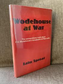 Wodehouse at War(伊恩·斯普劳特《战争中的伍德豪斯》,伍德豪斯纳粹广播真相,精装带护封,1981年美国初版)