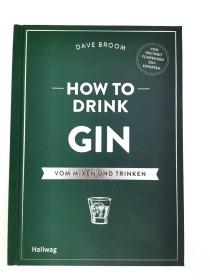 How to Drink Gin: Vom Mixen und Trinken (German)