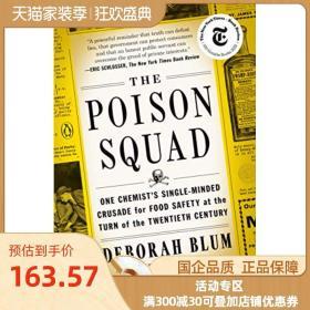 进口英文原版 The Poison Squad: One Chemist's Single-Minded Crusade for Food Safety at the Turn of the Twentieth Century