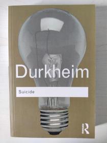 Suicide: A Study in Sociology (Routledge Classics)  Emile Durkheim 自杀论 [法] 埃米尔·涂尔干 英文原版