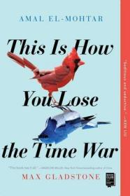 输掉时空战争的方法 This Is How You Lose the Time War 英文原版