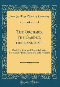 The Orchard, the Garden, the Landscape-果园,花园,风景