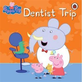 Peppa Pig: Dentist Trip  粉红猪小妹系列图书