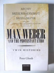Max Weber and 'The Protestant Ethic': Twin Histories  Peter Ghosh 马克斯 韦伯
