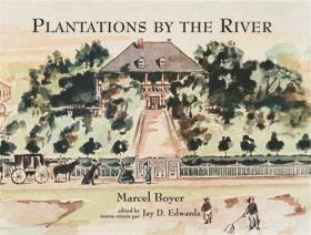 Plantations by the River: Watercolor Paintings from St. Charles Parish, Louisiana, by Father Joseph M. Paret, 1859