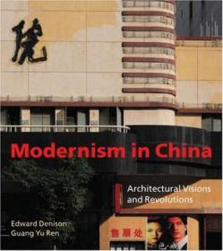Modernism in China:Architectural Visions and Revolutions
