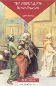 Orientalists, The: Painter Travellers