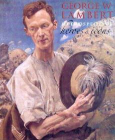 George W. Lambert Retrospective: Heroes and Icons