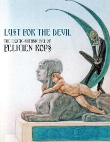 Lust For The Devil: The Erotic-Satanic Art of Felicien Rops