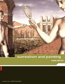 Andre Breton: Surrealism and Paintings
