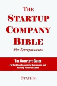 The Startup Company Bible For Entrepreneurs
