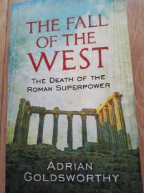 The Fall of the West: The Slow Death of the Roman Superpower 西方世界的衰落,插图本,品佳