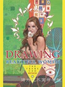 Drawing Beautiful Women : The Frank Cho Method