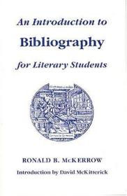 An Introduction To Bibliography For Literary Students (st. Paul's Bibliographies)-文学系学生参考书目导论(圣保罗书目)