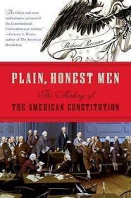 Plain, Honest Men:The Making of the American Constitution朴素而又诚实的人们:美国宪法的诞生,英文原版