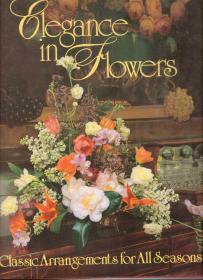 Elegance in Flowers: Classic Arrangements for All Seasons-花的优雅:四季皆宜的经典布置