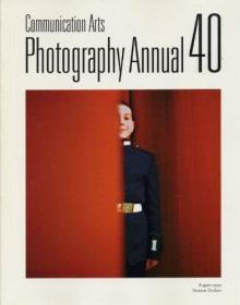 Communication Arts Photography Annual 40 (No. 40)-传播艺术摄影年刊40(第40期)