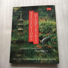 《美国的日本园林艺术》Reflections of the Spirit: Japanese Gardens in America 精装16开240页