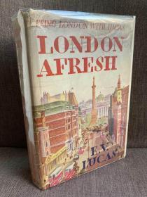 London Afresh(E. V. 卢卡斯《伦敦新话》,配丰富插图,布面精装毛边,难得带护封,1937年美国初版)