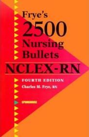 Frye's 2,500 Nursing Bullets for NCLEX-RN-弗莱为NCLEX-RN准备的2500颗护理子弹