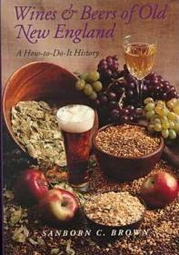 Wines and Beers of Old New England: A How To-Do-It History-旧新英格兰的葡萄酒和啤酒:如何做的历史