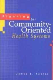 Planning for Community-Oriented Health Systems-面向社区的卫生系统规划