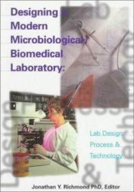 Designing a Modern Microbiological/ Biomedical Laboratory: Lab Design Process & Technology-现代微生物/生物医学实验室的设计:实验室设计过程与技术
