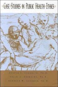 Case Studies in Public Health Ethics:-公共卫生伦理学案例研究: