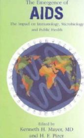 Emergence of AIDS: The Impact on Immunology, Microbiology and Public Health-艾滋病的出现:对免疫学、微生物学和公共卫生的影响